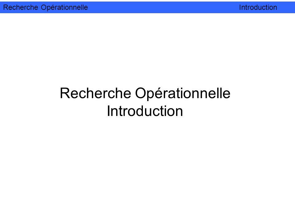 Recherche Opérationnelle Introduction Recherche OpérationnelleIntroduction