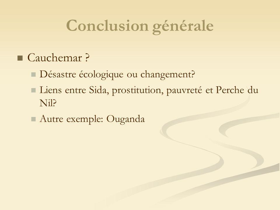 Conclusion générale Cauchemar . Désastre écologique ou changement.