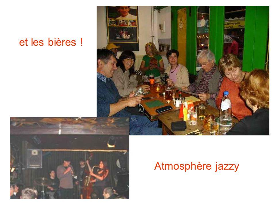 et les bières ! Atmosphère jazzy