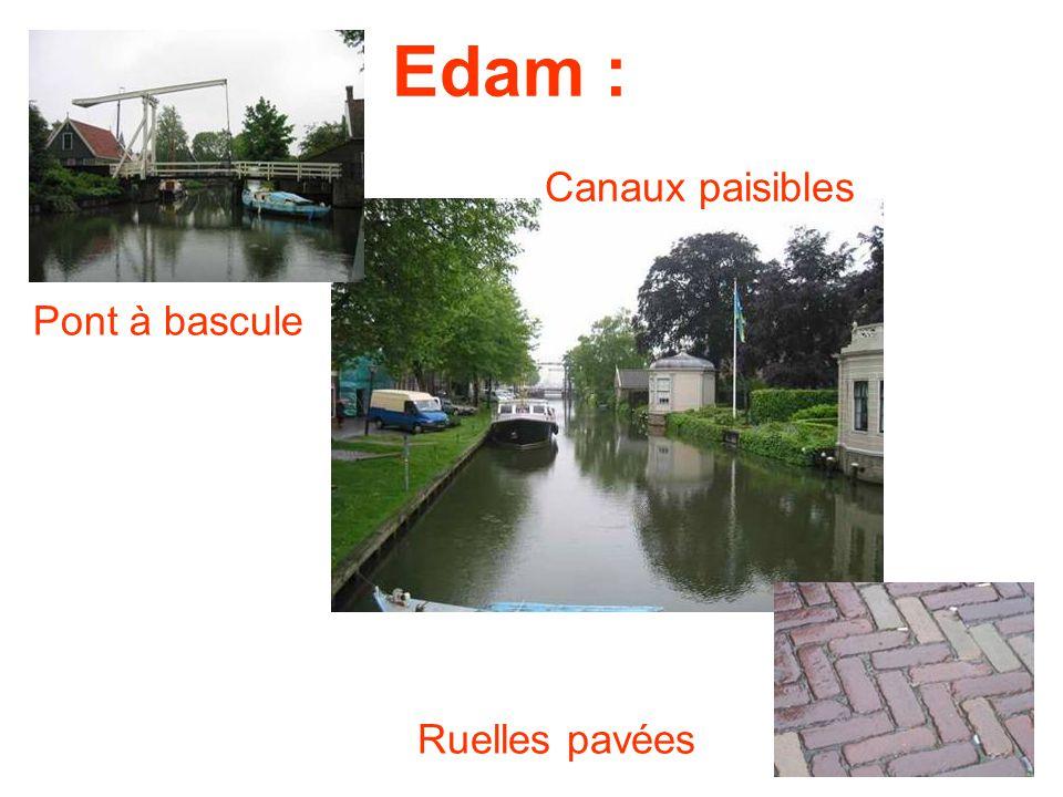 Edam : Pont à bascule Canaux paisibles Ruelles pavées