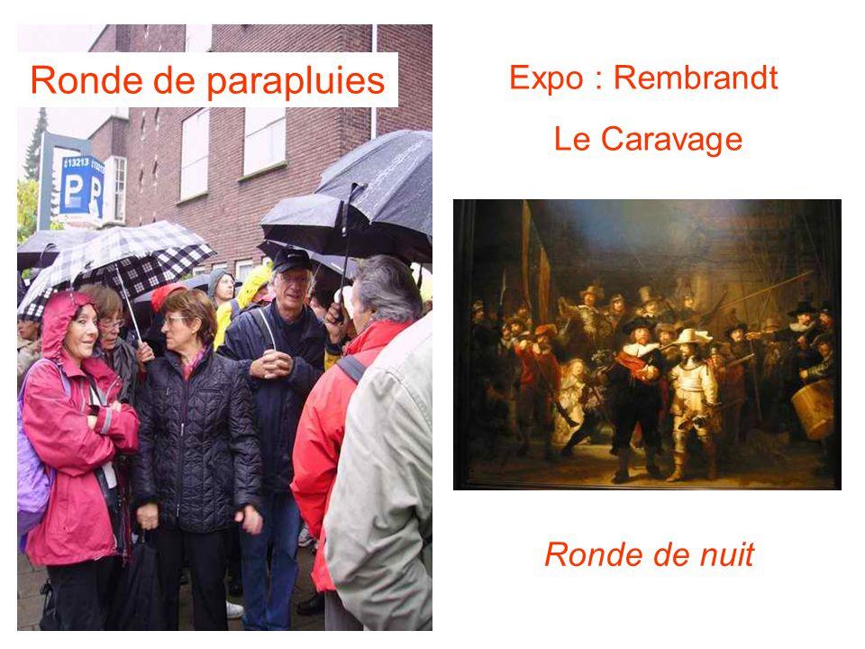 Ronde de nuit Ronde de parapluies Expo : Rembrandt Le Caravage