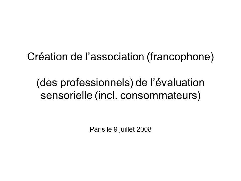 Création de lassociation (francophone) (des professionnels) de lévaluation sensorielle (incl.