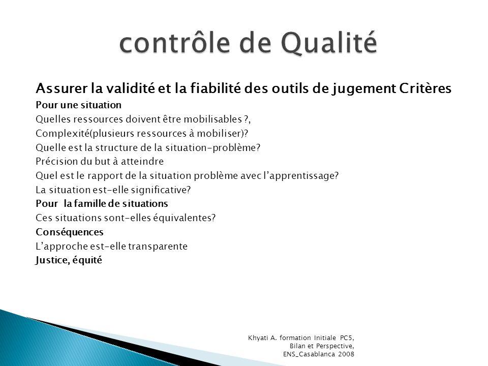 Assurer la validité et la fiabilité des outils de jugement Critères Pour une situation Quelles ressources doivent être mobilisables ?, Complexité(plus