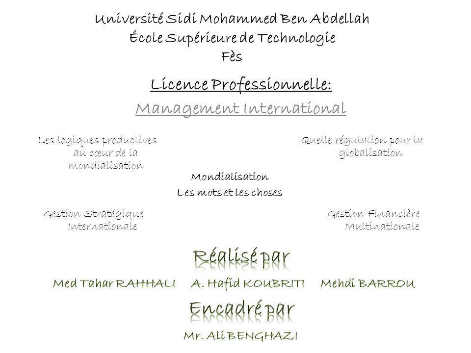 Université Sidi Mohammed Ben Abdellah École Supérieure de Technologie Fès Licence Professionnelle: Management International Les logiques productives a