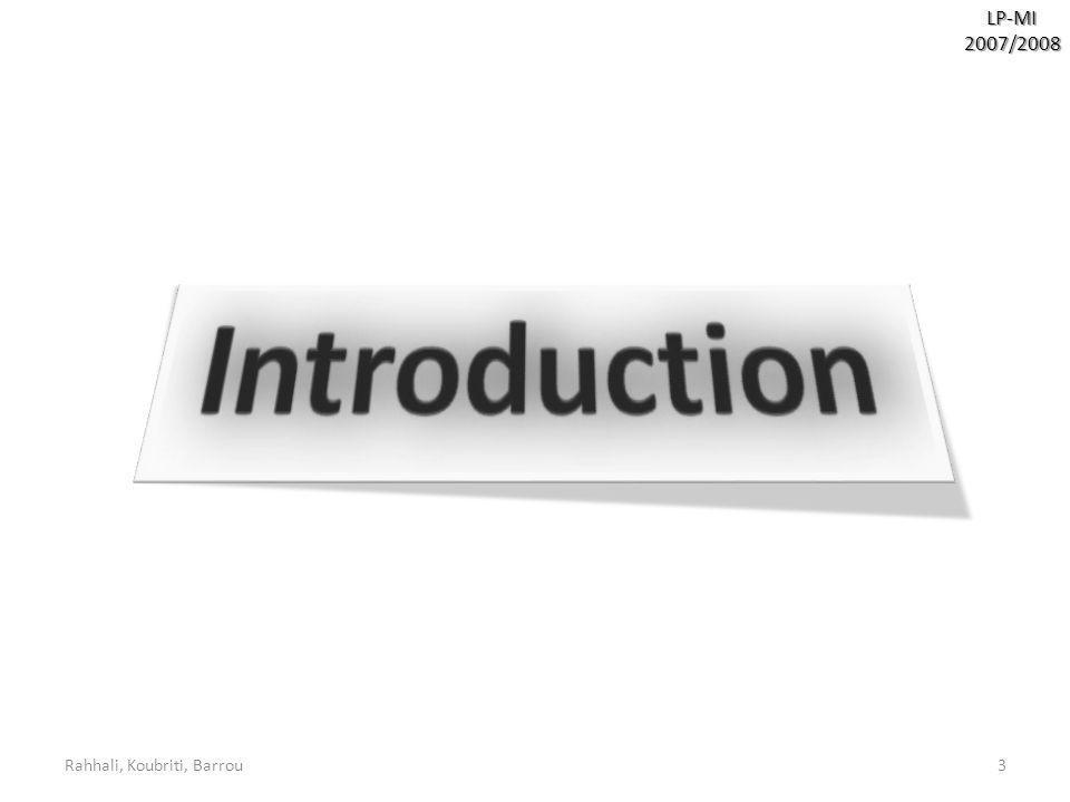 Rahhali, Koubriti, Barrou34 LP-MI2007/2008 Création ou Acquisition : Création ou Acquisition : Circonstances: -Absence de candidats potentiels pour une acquisition.