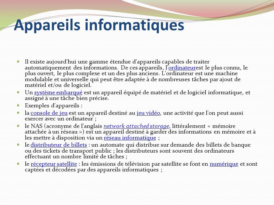 Définitions Le terme « informatique » résulte de la combinaison des trois premières syllabes du terme « information » et des deux dernières syllabes du terme « automatique » ; il désigne à l origine l ensemble des activités liées à la conception et à l emploi des ordinateurs pour traiter des informations.