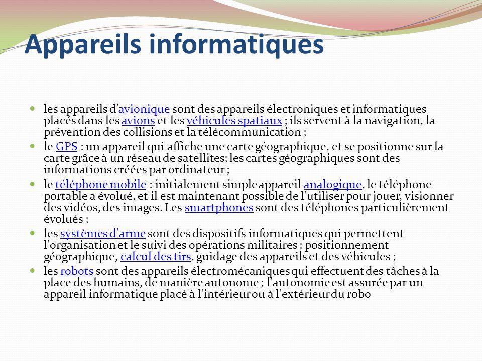 Appareils informatiques Il existe aujourd hui une gamme étendue d appareils capables de traiter automatiquement des informations.