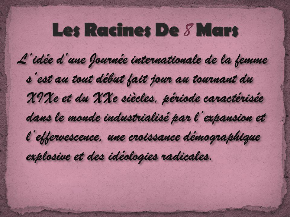 La Journée internationale de la femme est lhistoire de femmes ordinaires qui ont fait lhistoire; elle puise ses racines dans la lutte que mènent les femmes depuis des siècles pour participer à la société sur un pied dégalité avec les hommes.