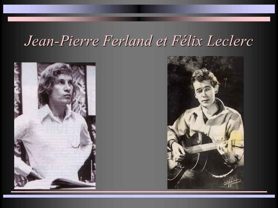 Jean-Pierre Ferland et Félix Leclerc