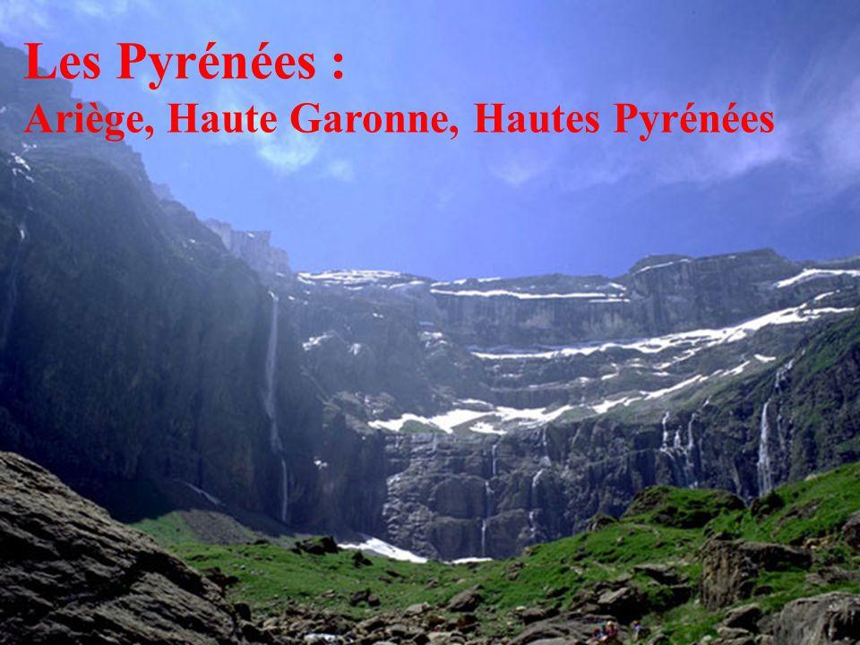 3 Les Pyrénées : Ariège, Haute Garonne, Hautes Pyrénées