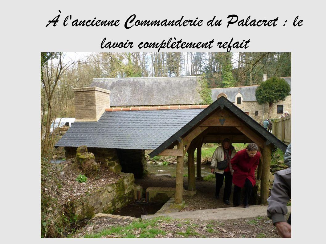 À l ancienne Commanderie du Palacret : le lavoir complètement refait