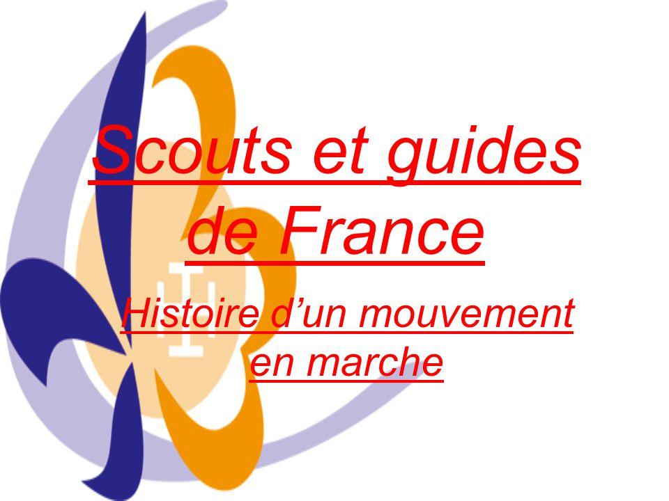 Scouts et guides de France Histoire dun mouvement en marche