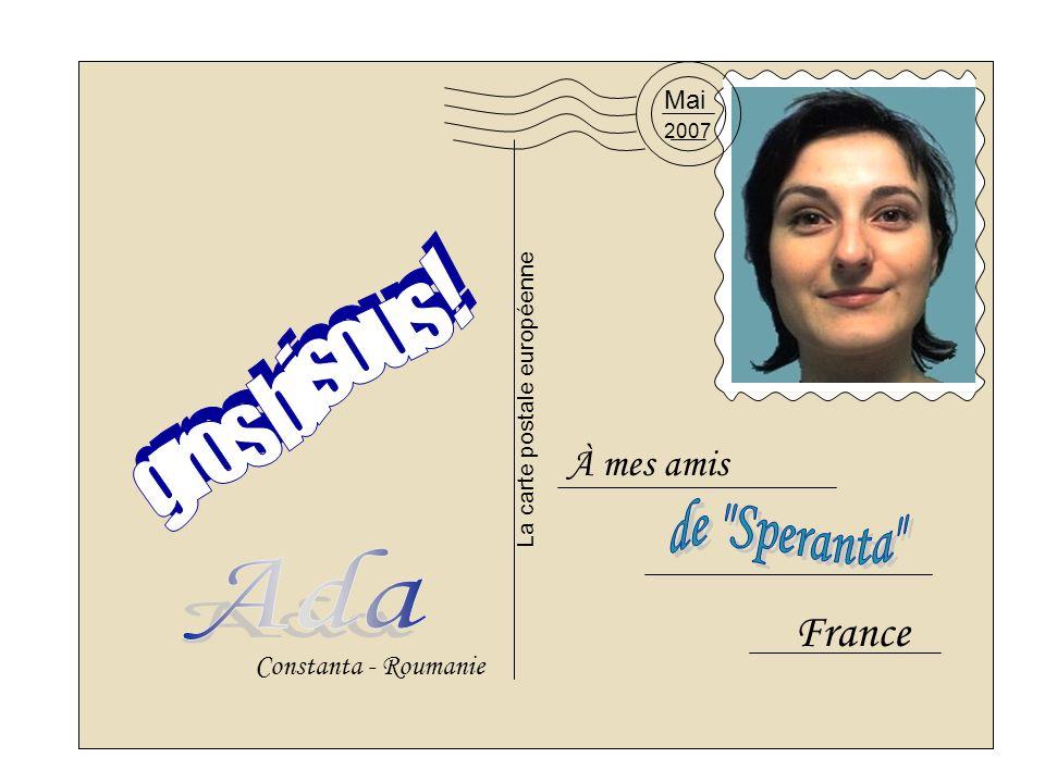 À mes amis France 2007 Mai La carte postale européenne Constanta - Roumanie