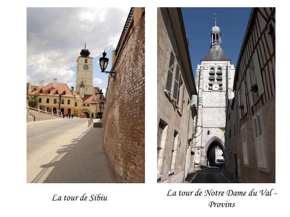 La tour de Sibiu La tour de Notre Dame du Val - Provins