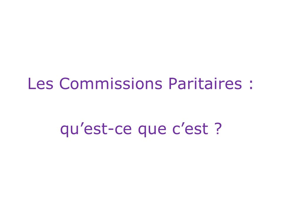 Les Commissions Paritaires : quest-ce que cest