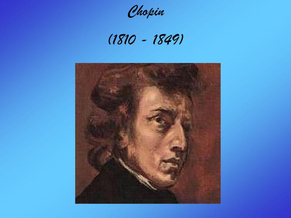 Chopin (1810 - 1849)