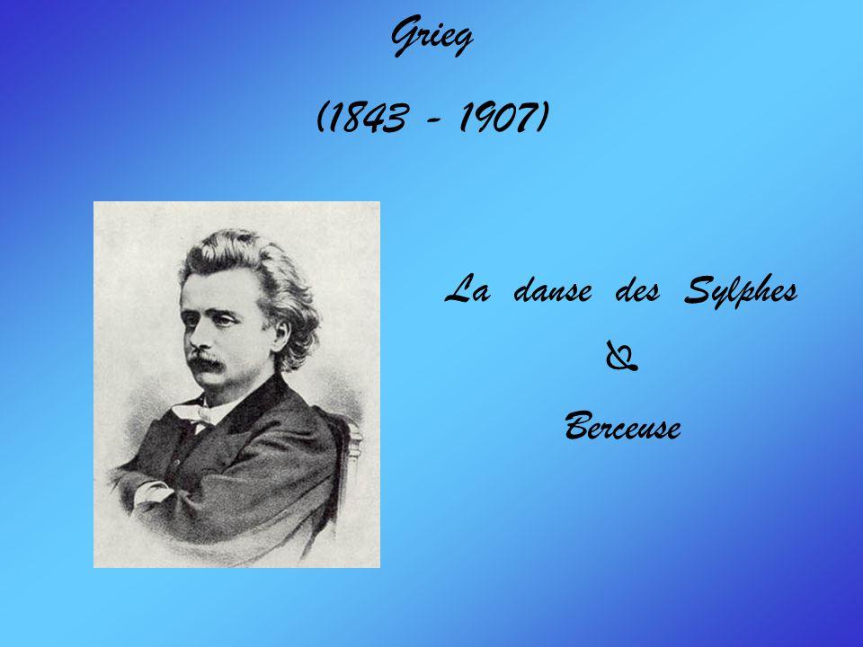 Grieg (1843 - 1907) La danse des Sylphes Berceuse