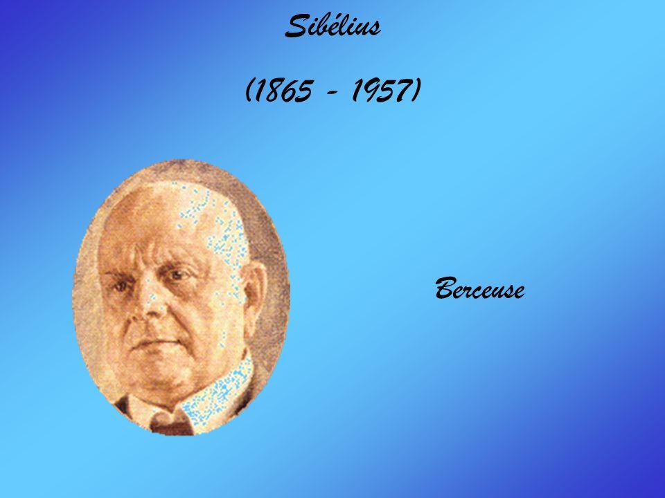 Sibélius (1865 - 1957) Berceuse