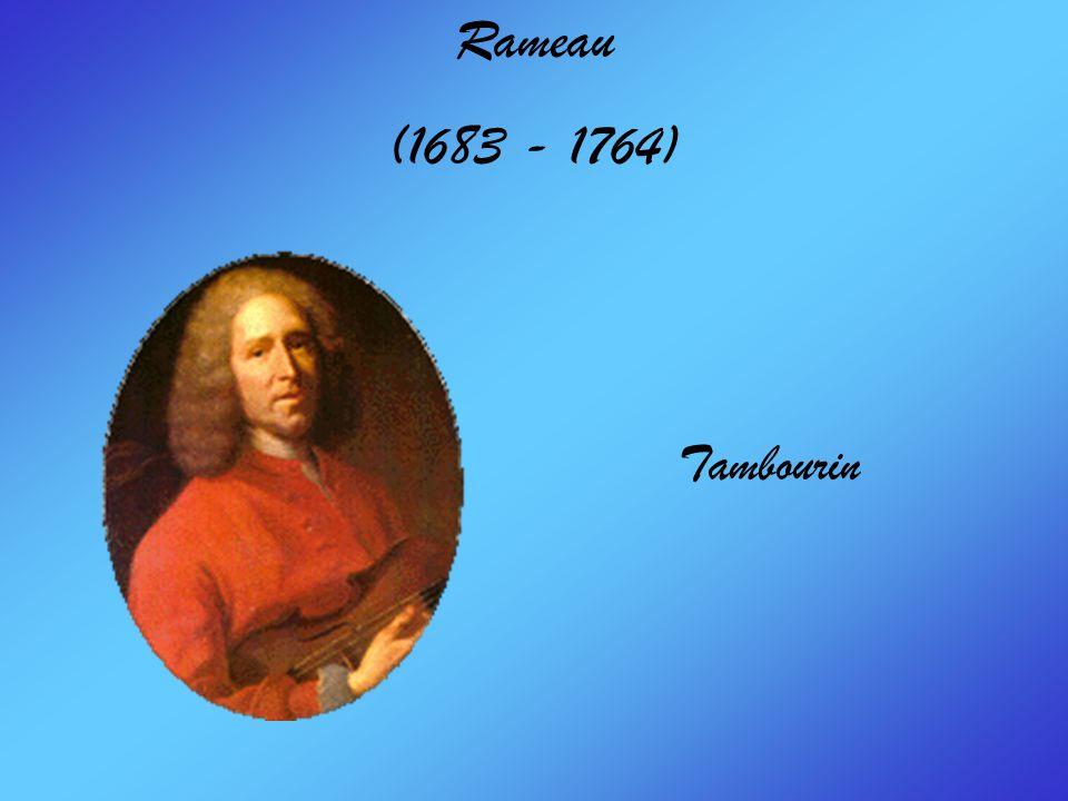 Rameau (1683 - 1764) Tambourin