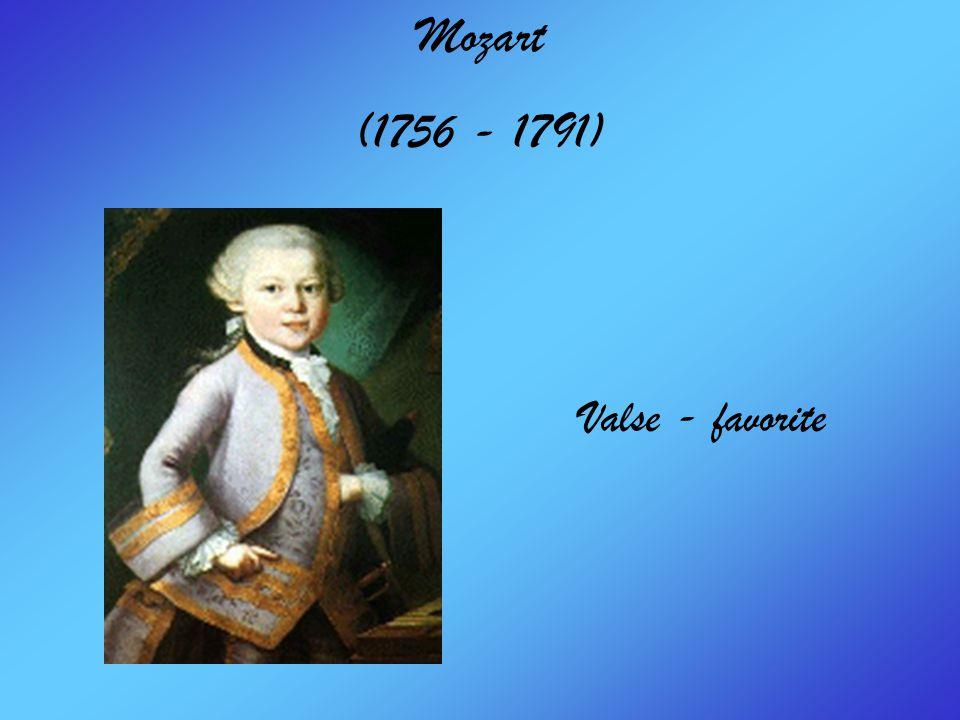 Mozart (1756 - 1791) Valse - favorite