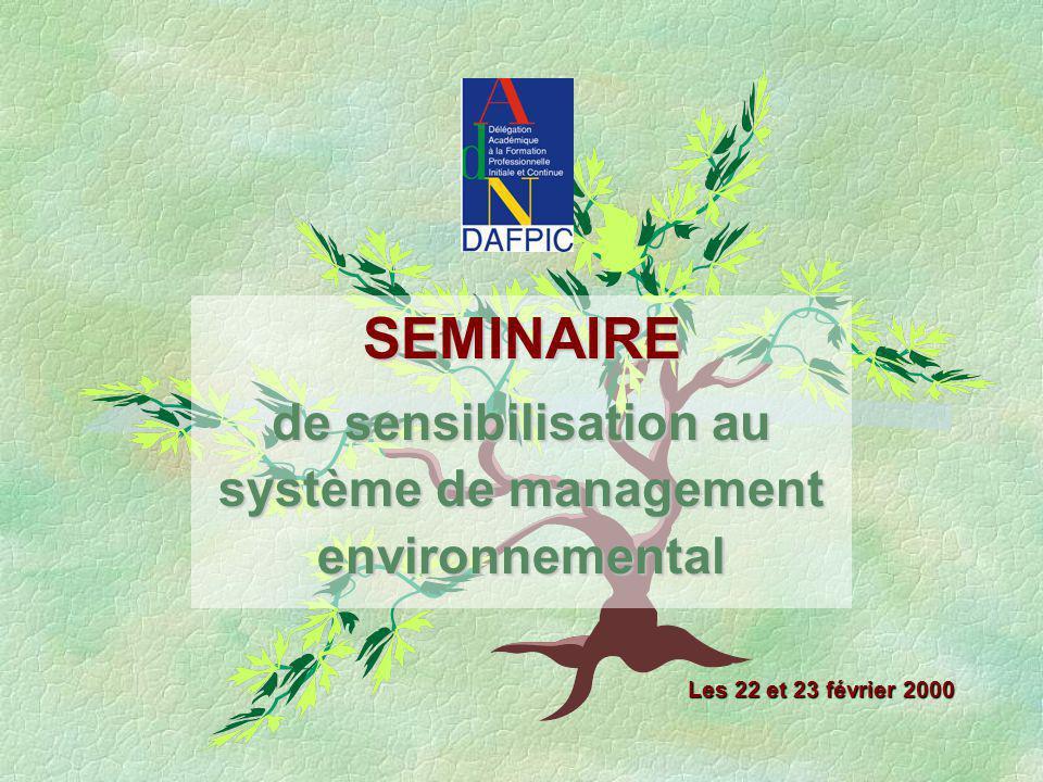 Les 22 et 23 février 2000 SEMINAIRE de sensibilisation au système de management environnemental