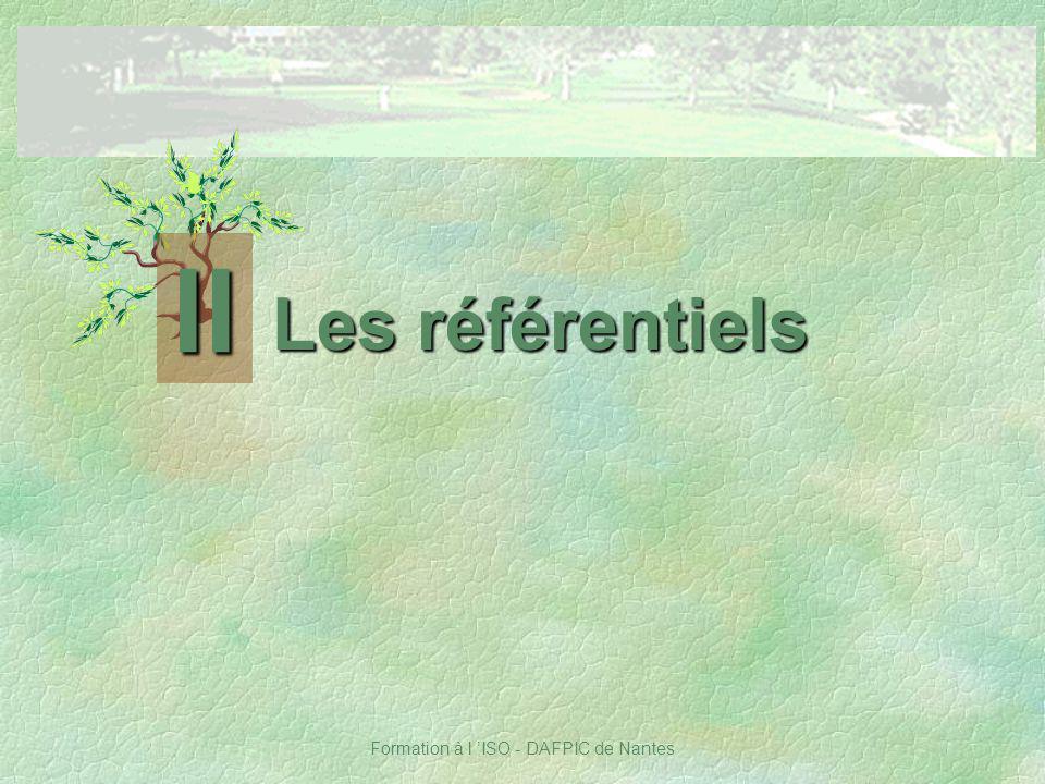 Formation à l ISO - DAFPIC de Nantes Les référentiels II