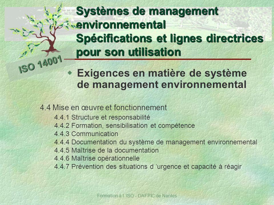 Formation à l ISO - DAFPIC de Nantes Systèmes de management environnemental Spécifications et lignes directrices pour son utilisation ISO 14001 wExige