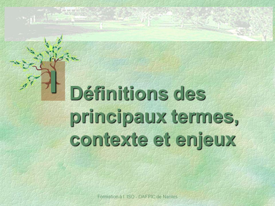 Formation à l ISO - DAFPIC de Nantes Définitions des principaux termes, contexte et enjeux I