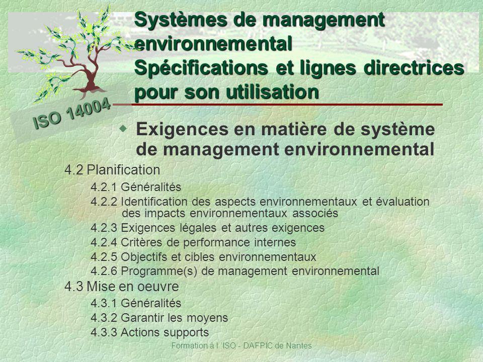 Formation à l ISO - DAFPIC de Nantes Systèmes de management environnemental Spécifications et lignes directrices pour son utilisation ISO 14004 wExige