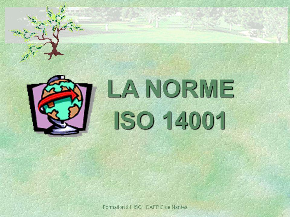 Formation à l ISO - DAFPIC de Nantes LA NORME ISO 14001