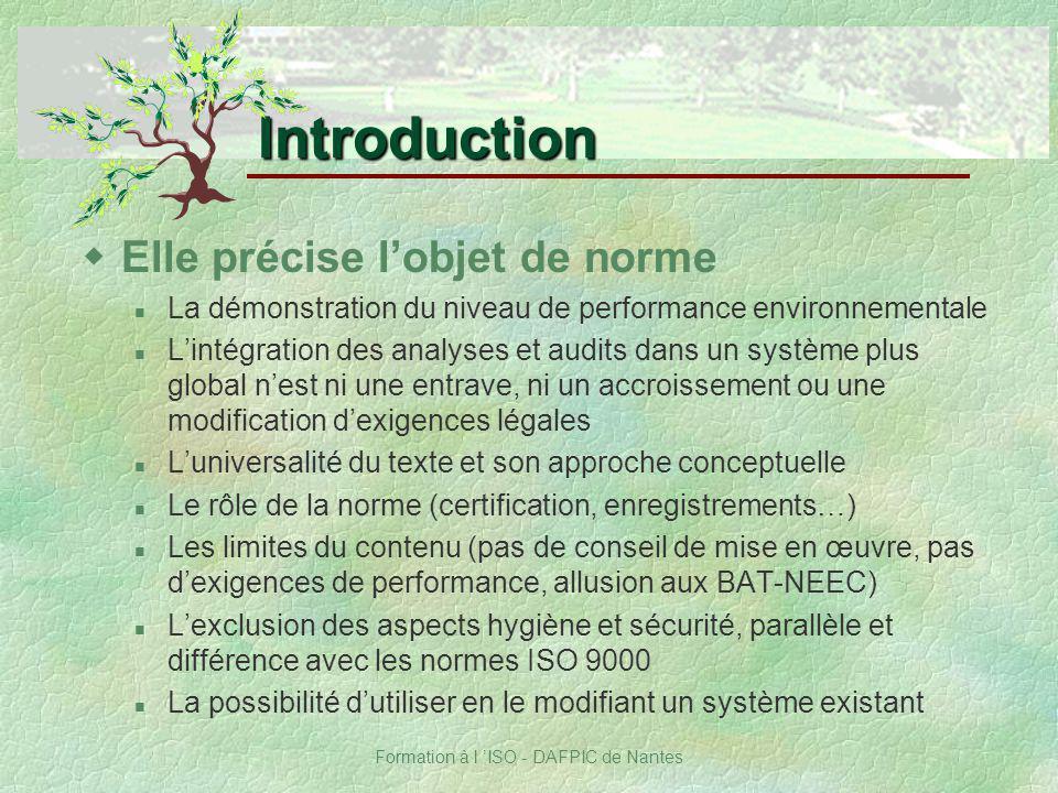 Formation à l ISO - DAFPIC de Nantes Introduction wElle précise lobjet de norme La démonstration du niveau de performance environnementale Lintégratio