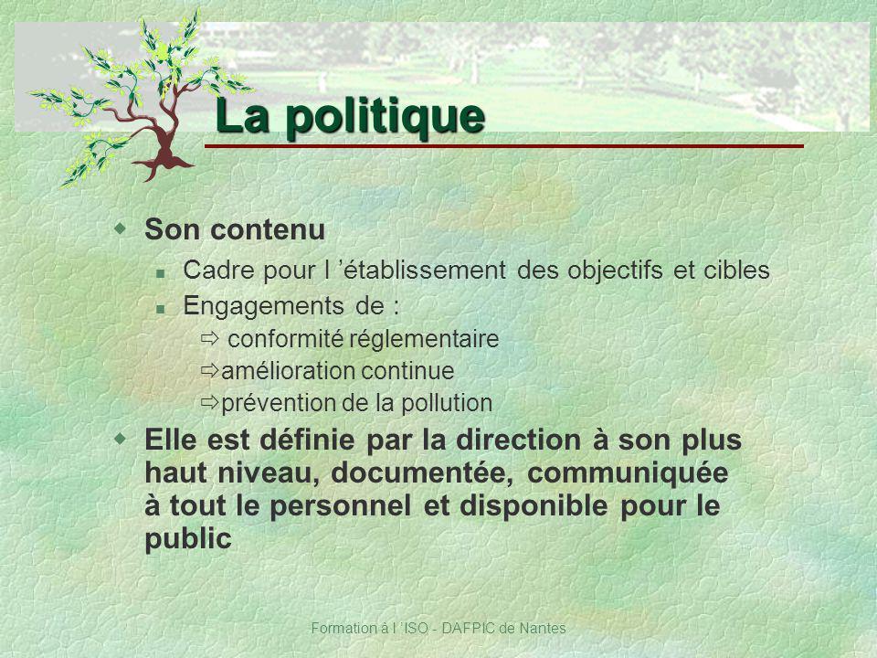 Formation à l ISO - DAFPIC de Nantes La politique wSon contenu Cadre pour l établissement des objectifs et cibles Engagements de : conformité réglemen