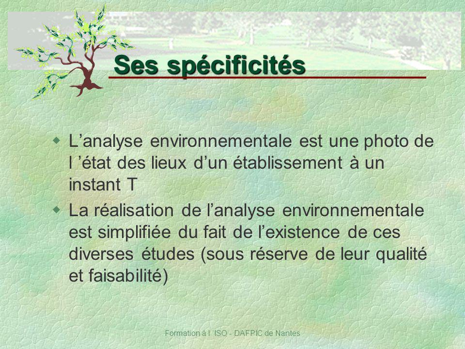 Formation à l ISO - DAFPIC de Nantes wLanalyse environnementale est une photo de l état des lieux dun établissement à un instant T wLa réalisation de