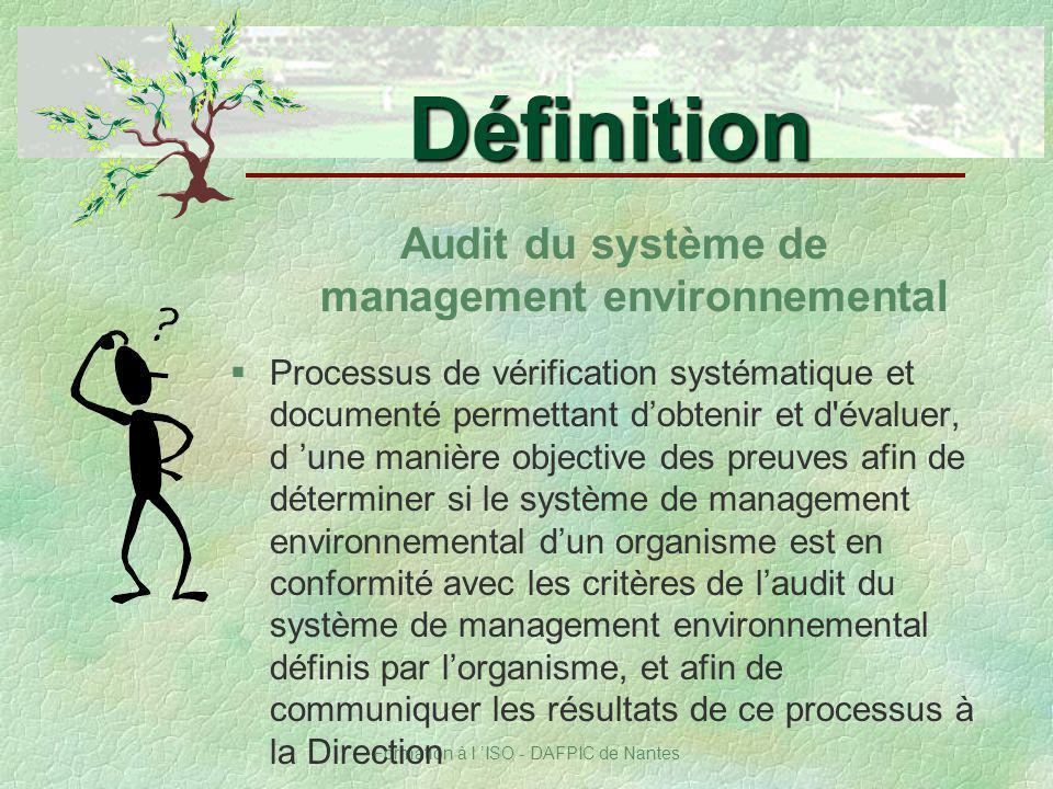 Formation à l ISO - DAFPIC de Nantes Audit du système de management environnemental §Processus de vérification systématique et documenté permettant do