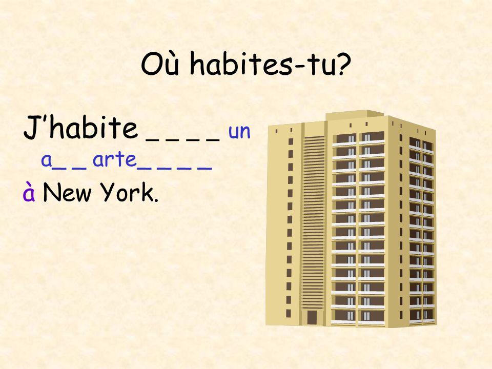 Où habites-tu? Jhabite dans _ _ _ m_is_n _nd_v_duelle à Lytham.
