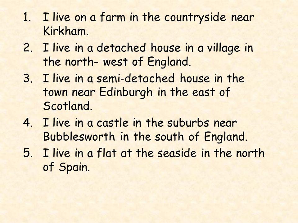 Où habites-tu? Jhabite dans …………………….. à ……..………..…. Nom maison où Sophie habite dans une ferme à Freckleton.