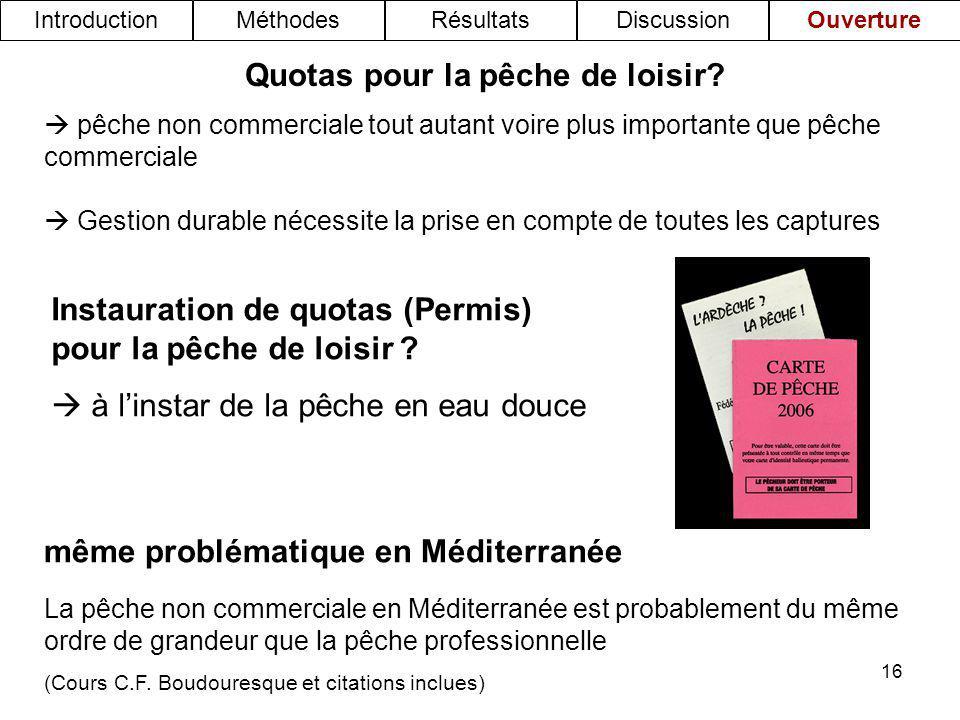 16 La pêche non commerciale en Méditerranée est probablement du même ordre de grandeur que la pêche professionnelle (Cours C.F. Boudouresque et citati