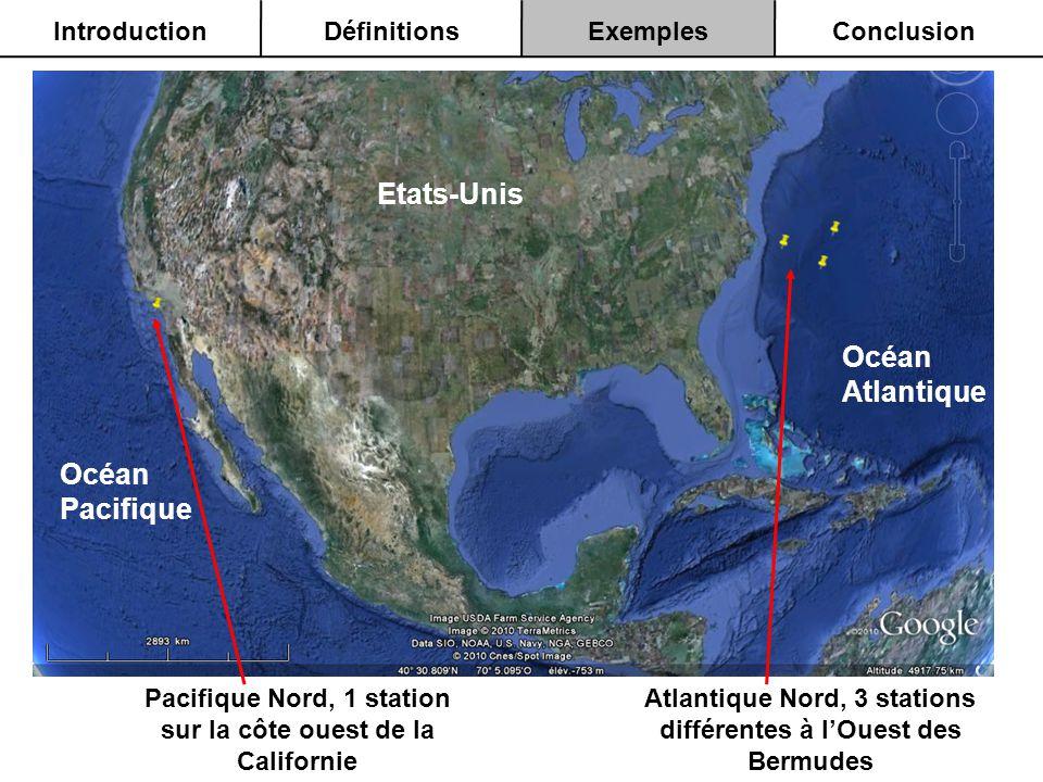 Etats-Unis Océan Pacifique Océan Atlantique Atlantique Nord, 3 stations différentes à lOuest des Bermudes Pacifique Nord, 1 station sur la côte ouest