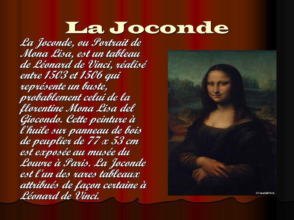 La Joconde La Joconde est devenue un tableau éminemment célèbre car, depuis sa réalisation, nombre d artistes l ont prise comme référence.