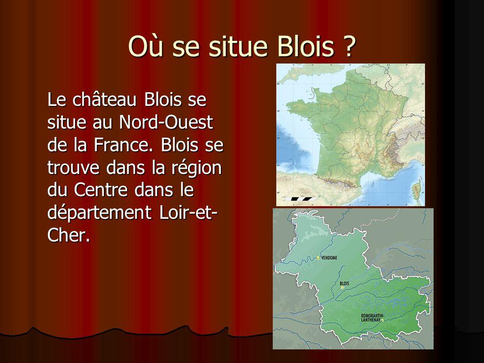 Où se situe Blois ? Le château Blois se situe au Nord-Ouest de la France. Blois se trouve dans la région du Centre dans le département Loir-et- Cher.