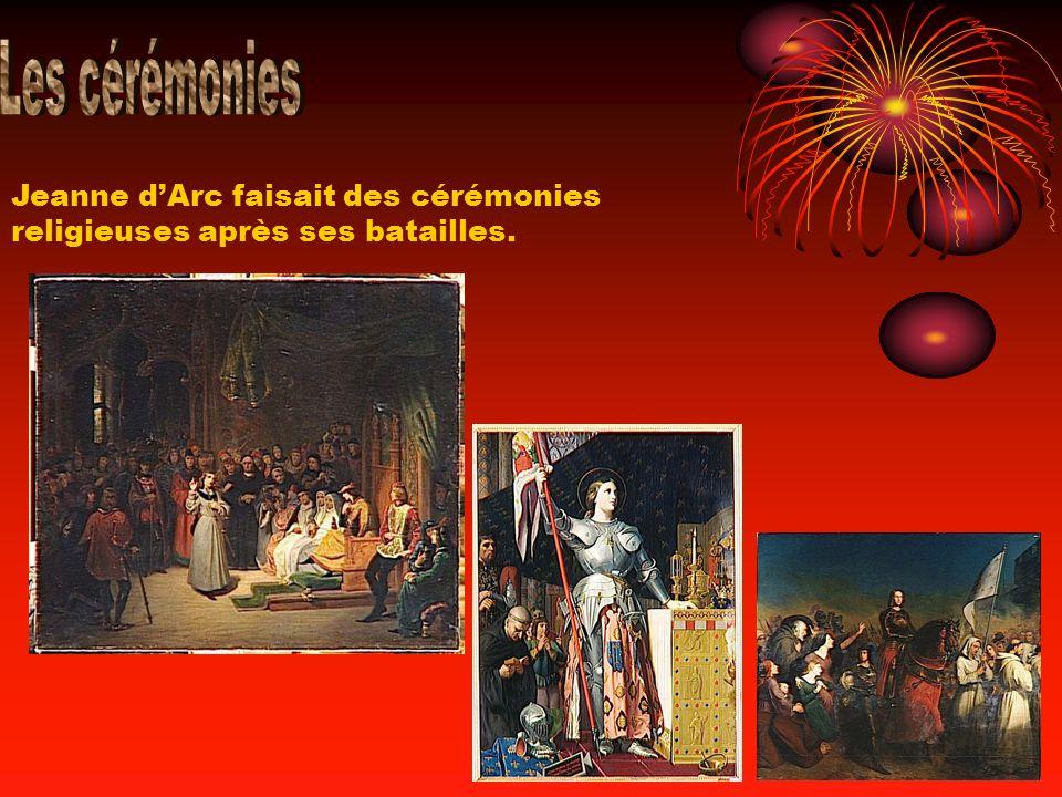 Jeanne dArc faisait des cérémonies religieuses après ses batailles.