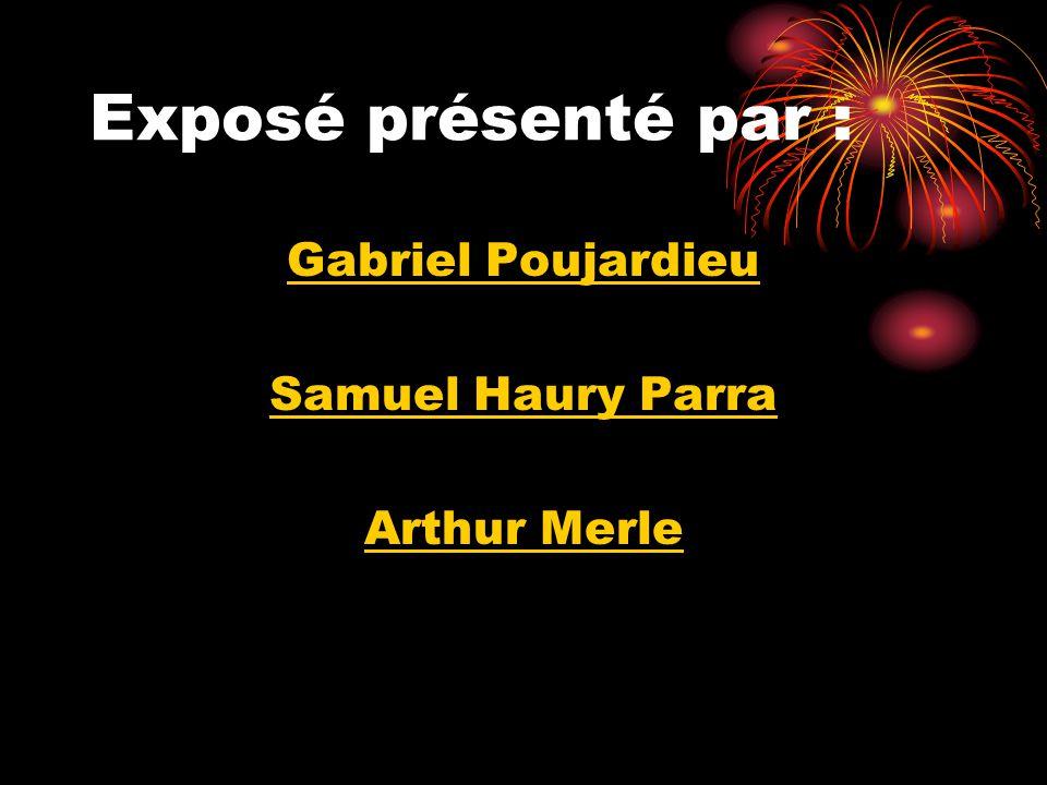 Exposé présenté par : Gabriel Poujardieu Samuel Haury Parra Arthur Merle