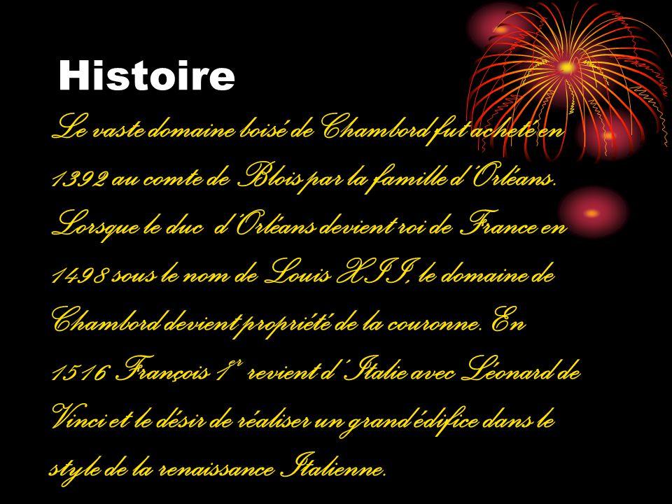 Histoire En 1519 le site de Chambord est choisi pour une résidence de chasse sur lemplacement dun ancien château fort.