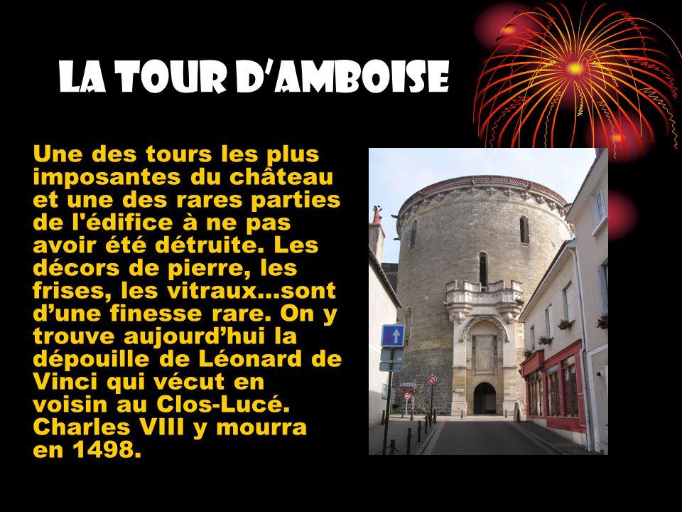 La tour dAmboise Une des tours les plus imposantes du château et une des rares parties de l'édifice à ne pas avoir été détruite. Les décors de pierre,