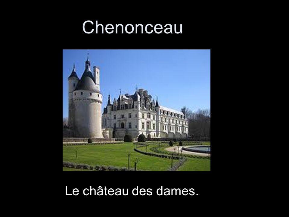 Chenonceau Le château des dames.