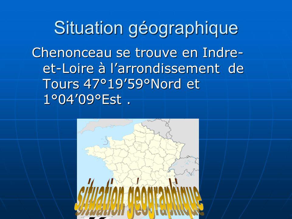 Situation géographique Chenonceau se trouve en Indre- et-Loire à larrondissement de Tours 47°1959°Nord et 1°0409°Est.