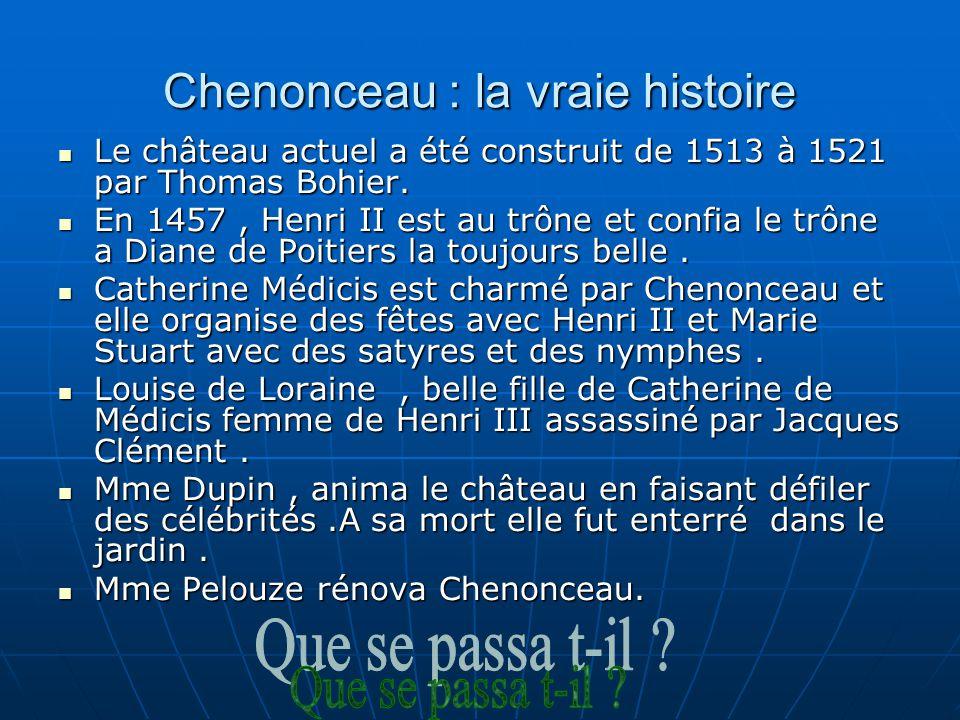 Chenonceau : la vraie histoire Le château actuel a été construit de 1513 à 1521 par Thomas Bohier.