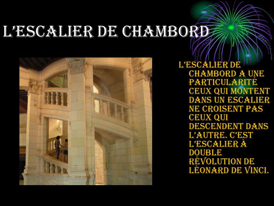 Lescalier de Chambord Lescalier de Chambord a une particularité ceux qui montent dans un escalier ne croisent pas ceux qui descendent dans lautre.