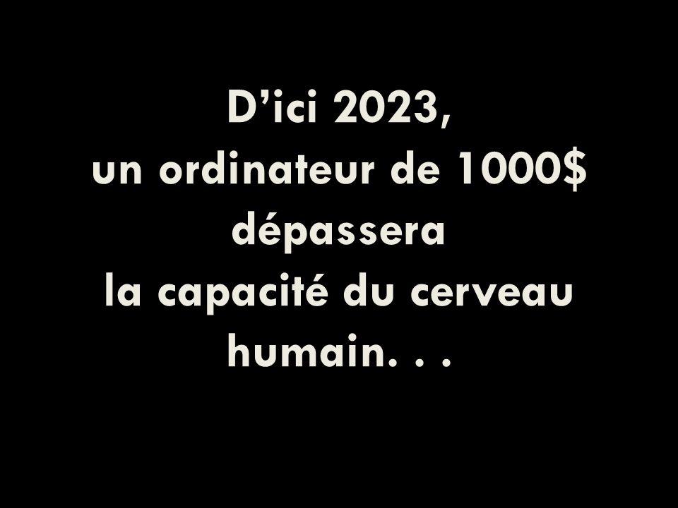 Dici 2023, un ordinateur de 1000$ dépassera la capacité du cerveau humain...