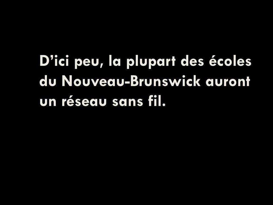 Dici peu, la plupart des écoles du Nouveau-Brunswick auront un réseau sans fil.